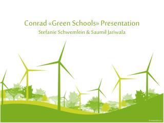 Conrad «Green  Schools »  Presentation