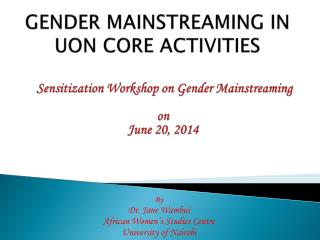 GENDER MAINSTREAMING IN UON CORE ACTIVITIES