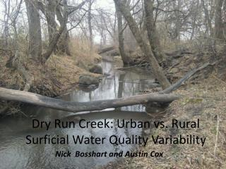 Dry Run Creek: Urban  vs. Rural Surficial Water Quality  Variability
