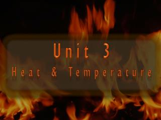Unit  3 Heat & Temperature