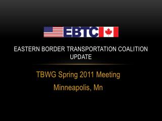 Eastern Border Transportation Coalition Update