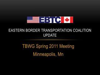 Eastern Border Transportation Coalition Update