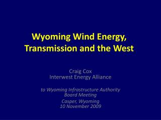 Wyoming Wind Energy, Transmission and the West