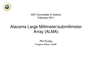 AST Committee of Visitors February  2011 Atacama Large  Millimeter/submillimeter  Array (ALMA)