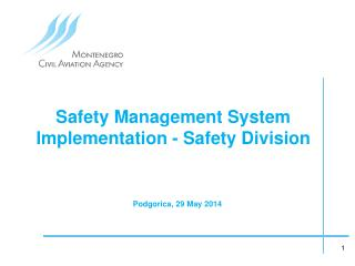 Safety Management  System I mplementation - Safety Division