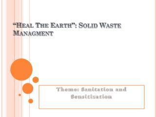 """Heal The Earth"": Solid Waste  Managment"