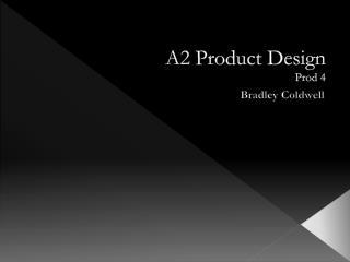 A2 Product Design Prod 4