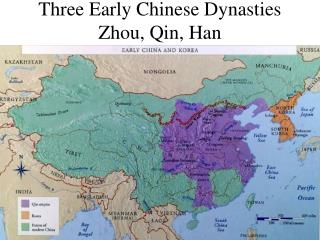 Three Early Chinese Dynasties Zhou, Qin, Han