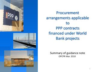 Procurement arrangements applicable to PPP contracts financed under World Bank projects Summary of guidance note
