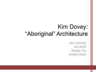 """Kim Dovey:  """"Aboriginal"""" Architecture"""