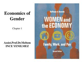 Economics of Gender Chapter 1 Assist. Prof.Dr .Meltem INCE YENILMEZ