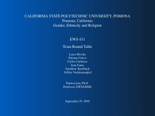 CALIFORNIA STATE POLYTECHNIC UNIVERSITY, POMONA Pomona, California Gender, Ethnicity and Religion  EWS 431