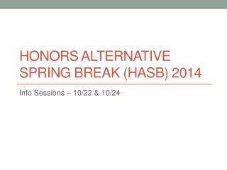 Honors Alternative spring Break (HASB) 2014