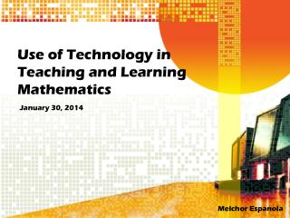 Use of Technology in Teaching and Learning  Mathematics
