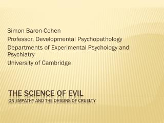 The Science of Evil On Empathy and the Origins of Cruelty