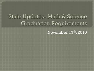 State Updates- Math & Science Graduation Requirements