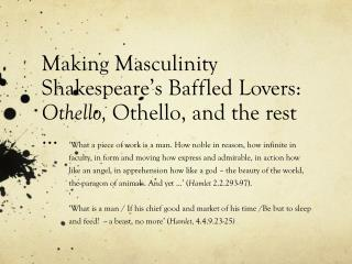 Making Masculinity Shakespeare's Baffled Lovers:  Othello,  Othello, and the rest …