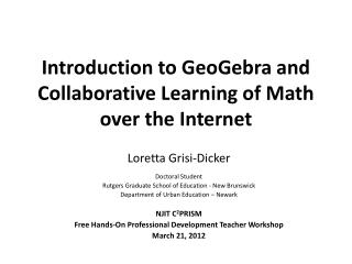 Introduction to  GeoGebra  and Collaborative Learning of Math over the Internet