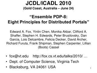 fox@vt.edu    http:// fox.cs.vt.edu/talks/2010/ … Dept. of Computer Science, Virginia Tech Blacksburg, VA 24061 USA