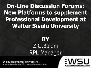 on-line discussion forums:   new platforms to supplement professional development at walter sisulu university  by z.g.ba