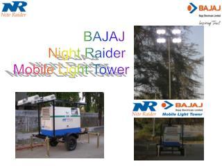 BAJAJ         Night Raider Mobile Light Tower
