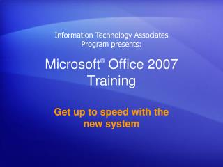 Microsoft  Office 2007 Training Get up to speed with the