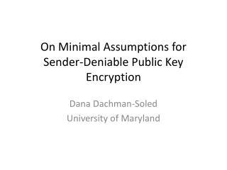 On Minimal Assumptions for Sender-Deniable Public Key Encryption