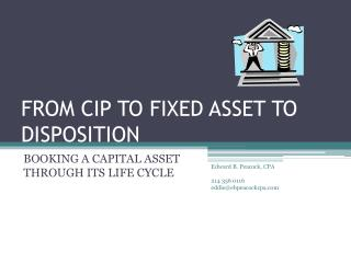 FROM CIP TO FIXED ASSET TO DISPOSITION