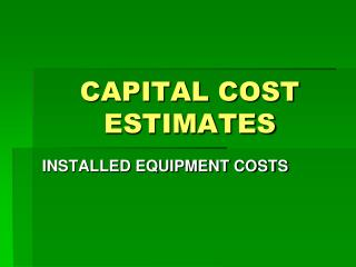 CAPITAL COST ESTIMATES