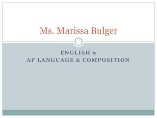 Ms. Marissa Bulger