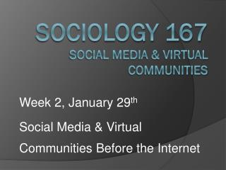Sociology 167 Social Media & Virtual Communities