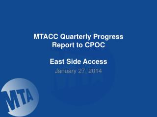 MTACC Quarterly Progress Report to  CPOC East Side Access