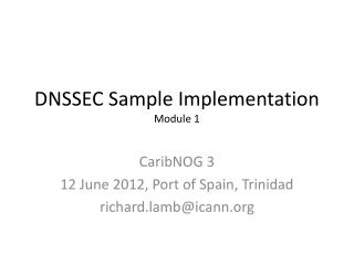 DNSSEC Sample  Implementation Module 1