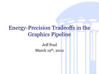 Energy-Precision Tradeoffs in the Graphics Pipeline