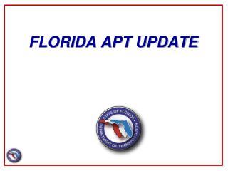 FLORIDA APT UPDATE