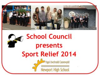 School Council School Council  presents  Sport Relief 2014