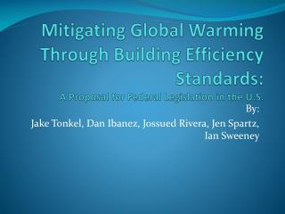Mitigating Global Warming Through Building Efficiency Standards:  A Proposal for Federal Legislation in the U.S.