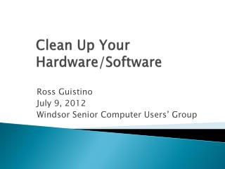 Clean Up Your Hardware/Software