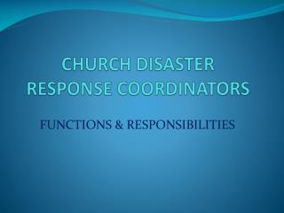 CHURCH DISASTER   RESPONSE COORDINATORS