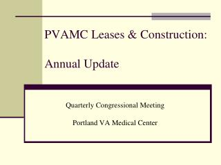 PVAMC Leases & Construction: Annual Update