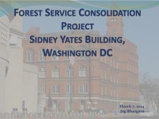 Forest Service Consolidation Project  Sidney Yates Building, Washington DC