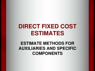 DIRECT FIXED COST ESTIMATES