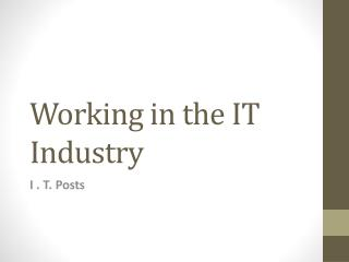 Working in the IT Industry