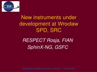 New  instruments under  development  at  Wrocław  SPD, SRC