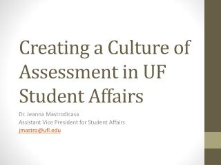 Creating a Culture of Assessment in UF Student Affairs