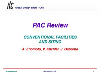 PAC Review CONVENTIONAL FACILITIES AND  SITING A. Enomoto, V .  Kuchler, J. Osborne