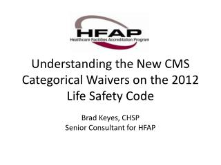 Understanding the New CMS Categorical Waivers on the 2012 Life Safety Code