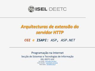 Arquitecturas de extensão do servidor HTTP CGI  e ISAPI : ASP,  ASP.NET