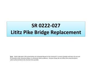 SR 0222-027  Lititz Pike Bridge Replacement