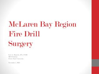 McLaren Bay Region Fire Drill Surgery